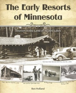 The Early Resorts of Minnesota by Ren Holland