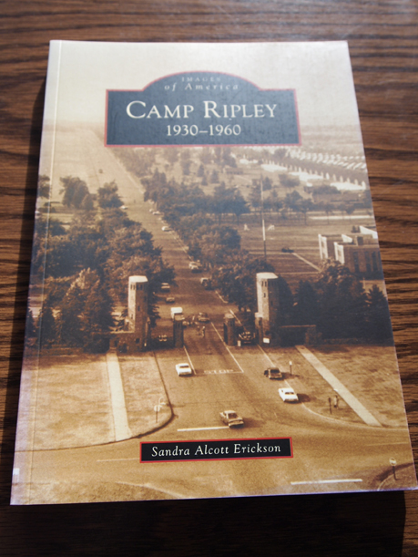 Images of America: Camp Ripley: 1930-1960, by Sandra Alcott Erickson, $19.99, soft cover, 128 pages.