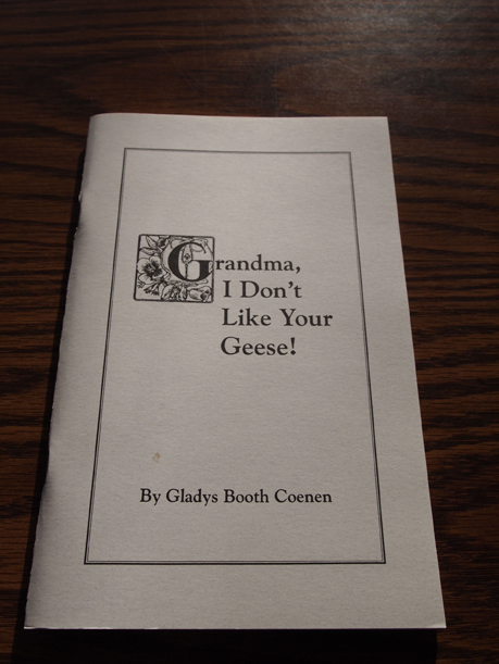Grandma, I Don't Like Your Geese! by Gladys Booth Coenen, 2001 ... $10.00
