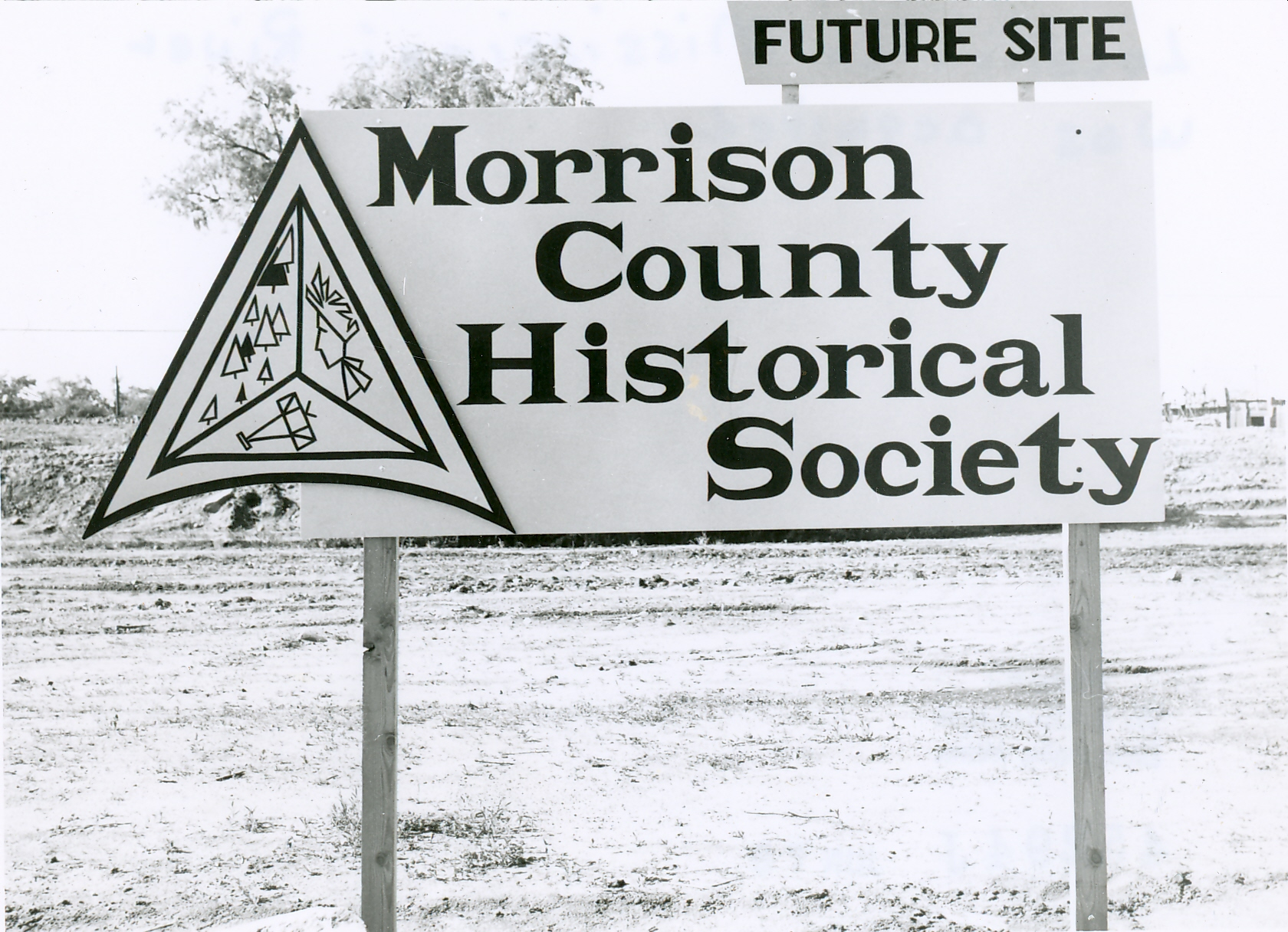 """Sign at """"Future Site"""" of the Morrison County Historical Society, c. 1960s."""