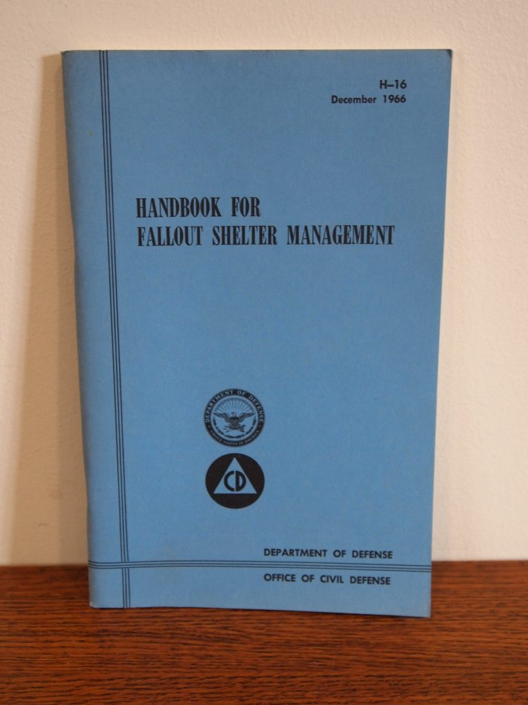 """Handbook for Fallout Shelter Management,"" Department of Defense, Office of Civil Defense, December 1966, part of collection donated to the Morrison County Historical Society by the U.S. Post Office in Little Falls, MN. #2015.28."