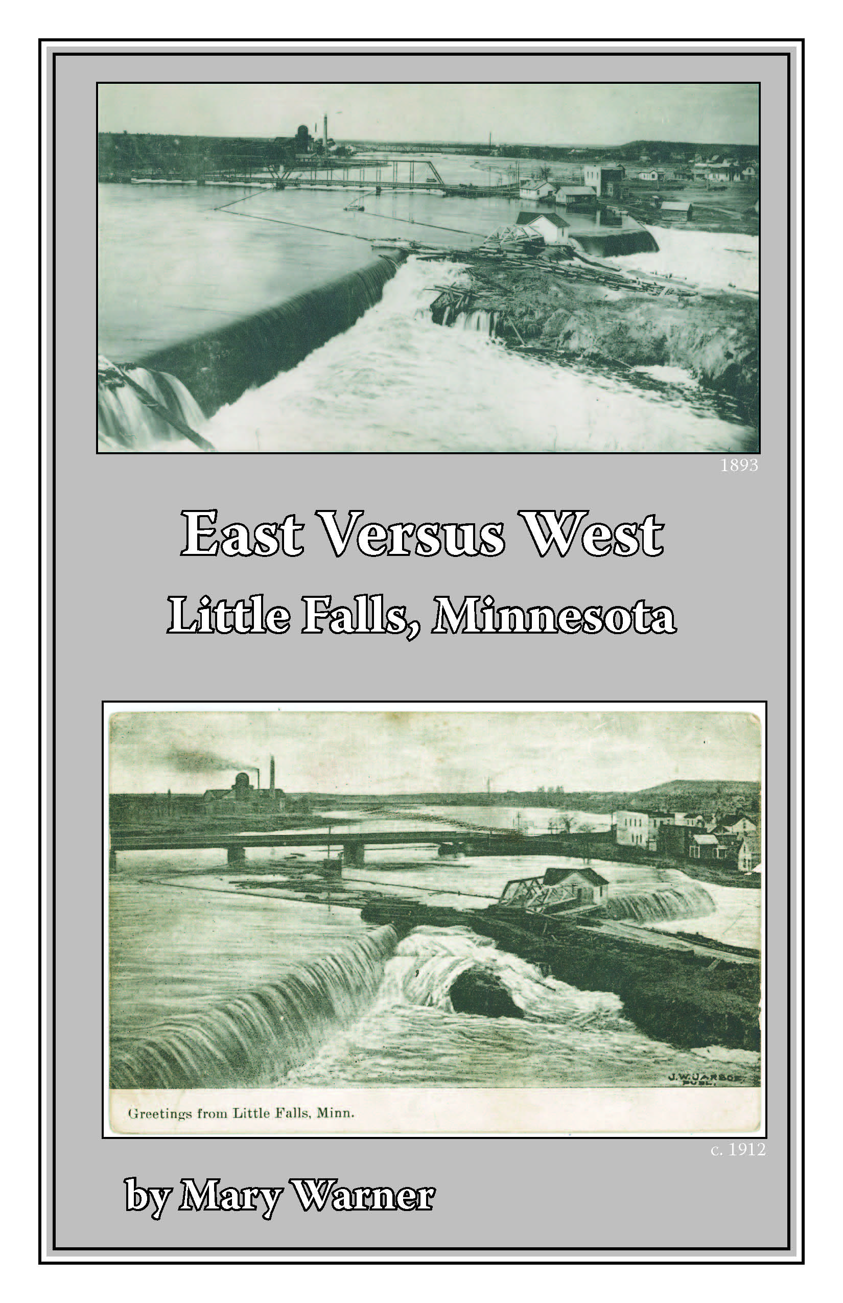 East Versus West, Little Falls, Minnesota