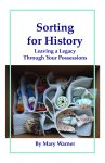 Sorting for History: Leaving a Legacy Through Your Possessions